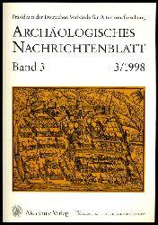 Archäologisches Nachrichtenblatt (nur) Heft 3. 1998. Präsidium der Deutschen Verbände für Altertumsforschung.