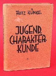 Künkel, Fritz:  Jugend-Charakterkunde. Theorie und Praxis des Erwachsenwerdens.