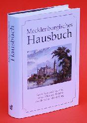 Klein, Diethard H. (Hrsg.):  Mecklenburgisches Hausbuch. Gute alte Zeit an Ostsee und Elbe, Recknitz und Müritz in Geschichten und Berichten, Liedern, Bildern und Gedichten.