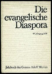 Die evangelische Diaspora. Jahrbuch des Gustav-Adolf-Werkes 1979. 49. Jahrgang.