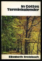 Dreisbach, Elisabeth:  In Gottes Terminkalender.