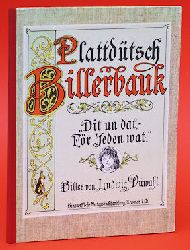 Plattdütsch Billerbauk. Dit un dat - För Jeden wat. Biller von Ludwig Düwahl.
