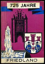 725 Jahre Stadt Friedland. Gestern, heute, morgen. 1244-1969. Studien zu einer Geschichte der Stadt.