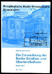 Jeanmaire, Claude:  Die Entwicklung der Basler Straßen- und Überlandbahnen. 1840 -1969. City and Interurban Cars of Basle. Archiv Nr. 3.