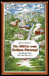 Borchert, Jürgen:  Die Mühle vom Rothen Strumpf. Nachforschungen über ein Handwerk.