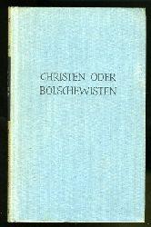 Christen oder Bolschewisten. Eine Vortragsreihe. Kröners Taschenausgabe 251. Das Heidelberger Studio.