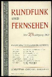 Rundfunk und Fernsehen. Vierteljahresschrift. Heft 2/3. Jahrgang 1957.