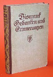 Bismarck, Otto Fürst von:  Gedanken und Erinnerungen. Neue Ausgabe. Erster Band.