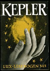 Wehner, Josef Magnus:  Johannes Kepler. Erforscher der Planetenbahnen. Lux-Lesebogen 343. Kleine Bibliothek des Wissens. Natur- und kulturkundliche Hefte. Astronomie.