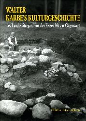 Karbe, Walter, Gundula (Hrsg.) Tschepego und Peter (Hrsg.) Schüßler:  Walter Karbe`s Kulturgeschichte des Landes Stargard von der Eiszeit bis zur Gegenwart.