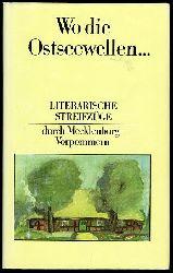 Borchert, Jürgen (Hrsg.):  Wo die Ostseewellen... Literarische Streifzüge durch Mecklenburg-Vorpommern.