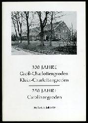 300 Jahre Groß-Charlottengroden, Klein-Charlottengroden. 250 Jahre Carolinengroden. 30. Juni - 1. Juli 1979