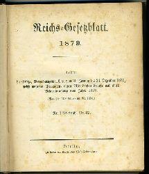 Reichs-Gesetzblatt 1879. Enthält die Gesetze, Verordnungen etc. vom 20. Januar bis 24. Dezember 1879 nebst mehreren Verträgen, einem Allerhöchsten Erlasse und einer Bekanntmachung vom Jahre 1878 (Von Nr. 1276 bis einschl. Nr. 1354) Nr. 1 bis einschl. Nr. 37.