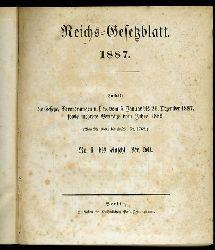 Reichs-Gesetzblatt 1887. Enthält die Gesetze, Verordnungen usw. vom 5. Januar bis zum 26. Dezember 1887, sowie mehrere Verträge vom Jahre 1886. (Von Nr. 1691 bis einschl. Nr. 1762) Nr.1 bis einschl. Nr. 50.