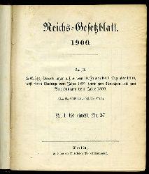 Reichs-Gesetzblatt 1900. Enthält die Gesetze, Verordnungen u.s.w. vom 10. Januar bis 8. Dezember 1900, nebst einem Vertrage vom Jahre 1897 sowie zwei Verträgen und zwei Verordnungen vom Jahre 1899. (Von Nr. 2642 bis einschl. Nr. 2741) Nr. 1 bis einschl. Nr. 57.