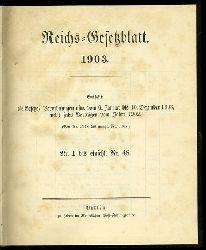 Reichs-Gesetzblatt 1903. Enthält die Gesetze, Verordnungen usw. vom 6. Januar bis 30. Dezember 1903, nebst sechs Verträgen vom Jahre 1902. (Von Nr. 2918 bis einschl. Nr. 3007). Nr. 1 bis einschl. Nr. 48.