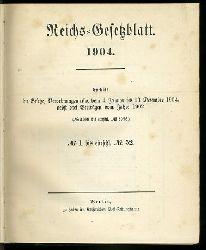 Reichs-Gesetzblatt 1904. Enthält die Gesetze, Verordnungen u.s.w. vom 4. Januar bis 13. Dezember 1904, nebst drei Verträgen vom Jahre 1902. (Von Nr. 3008 bis einschl. Nr. 3096.) Nr.1 bis einschl. 52.