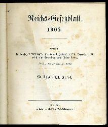 Reichs-Gesetzblatt 1905. Enthält die Gesetze, Verordnungen usw. vom 1. Januar bis 24. Dezember 1905 nebst neun Verträgen vom Jahre 1904. (Von Nr. 3097 bis einschl. Nr. 3184.) Nr.1 bis einschl. 51.