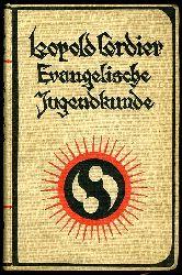 Cordier, Leopold:  Quellenbuch zur Geschichte der Evangelischen Jugend. Mit einer Beilage. Evangelische Jugendkunde. Erster Band.
