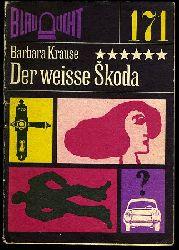 Krause, Barbara:  Der weisse Skoda. Kriminalerzählung. Blaulicht 171.
