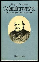 Borchert, Jürgen:  Je dunkler der Ort ... Ein Ludwig-Reinhard-Roman.