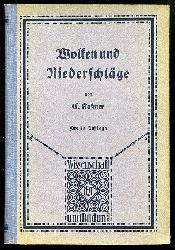 Kassner, Carl:  Wolken und Niederschläge. Wissenschaft und Bildung. Einzeldarstellungen aus allen Gebieten des Wissens 68.