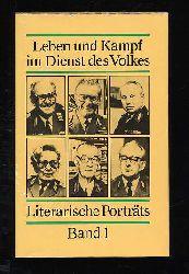 Leben und Kampf im Dienste des Volkes. Literarische Porträts Bd. 1.