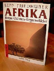 Friedhuber, Sepp:  Afrika. Berge - Wüsten - Regenwälder. Berge der Welt.
