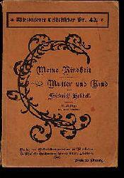 Hebbel, Friedrich:  Meine Kindheit - Mutter und Kind - Wiesbadener Volksbücher Nr. 42.