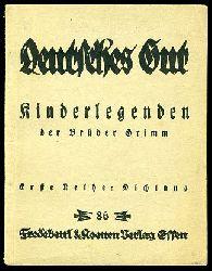 Kinderlegenden der Brüder Grimm. Deutsches Gut. Erste Reihe. Dichtung Nr. 86.