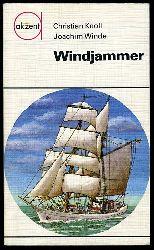 Knoll, Christian und Joachim Winde:  Windjammer. Zur Geschichte der Segelschiffahrt akzent 45.