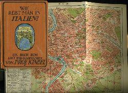 Kinzel, Karl:  Wie reist man in Italien? Ein Buch zum Lust- und Planmachen. Ein Führer durch Florenz, Rom, Neapel, Sizilien, Genua, Mailand, Venedig, die Rivera und kleinere Städte.