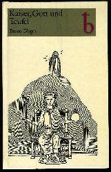 Gloger, Bruno:  Kaiser, Gott und Teufel. Friedrich II. von Hohenstaufen in Geschichte und Sage.