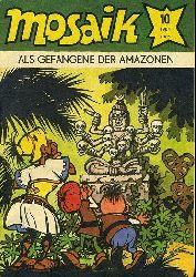 Als Gefangene der Amazonen. Mosaik Heft 10 1984.
