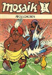 Abgeschoben. Mosaik Heft 2 1985.