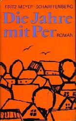 Meyer-Scharffenberg, Fritz:  Die Jahre mit Per. Roman.