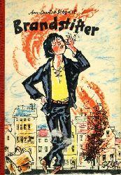 Settgast, Ann-Charlott:  Brandstifter Knabes Jugendbücherei.