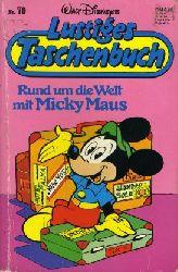 Rund um die Welt mit Micky Maus. Walt Disneys Lustige Taschenbüch 70.