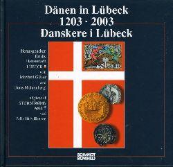 Gläser, Manfred, Doris Mührenberg und Palle Birk Hansen (Hrsg.):  Dänen in Lübeck. 1203 - 2003. Danskere i Lübeck. Ausstellungen zur Archäologie in Lübeck 6.