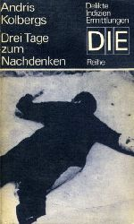 Kolbergs, Andris:  Drei Tage zum Nachdenken. Kriminalroman.