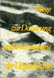 Schlette, Friedrich  (Hrsg.):  Wege zur Datierung und Chronologie der Urgeschichte. Wissenschaftliche Beiträge der Martin-Luther-Universität Halle-Wittenberg 1974/4.