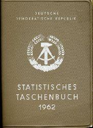 Statistisches Taschenbuch der Deutschen Demokratischen Republik. 1962.