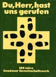 Dressler, Johannes:  Du, Herr, hast uns gerufen. 100 Jahre Gnadauer Gemeinschaftsarbeit.