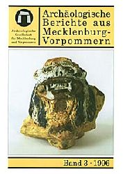 Archäologische Berichte aus Mecklenburg-Vorpommern. Bd. 3.
