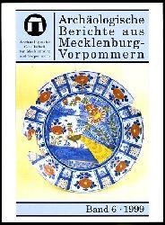 Archäologische Berichte aus Mecklenburg-Vorpommern. Bd. 6.