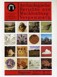 Schoknecht, Ulrich:  Archäologische Berichte aus Mecklenburg-Vorpommern. Register der Bände 1-10. Register der Beihefte 1-7.