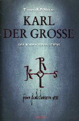 Mielke, Thomas R. P.:  Karl der Große. Der Roman seines Lebens.