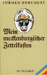 Borchert, Jürgen:  Mein mecklenburgischer Zettelkasten. Aufenthalte und Wanderungen. Band 1 der Zettelkästen.