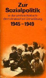Zur Sozialpolitik in der antifaschistisch-demokratischen Umwälzung 1945-1949. Dokumente und Materialien. Schriftenreihe Geschichte.
