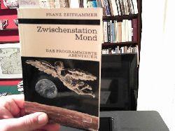 Zeithammer, Franz:  Zwischenstation Mond. Das programmierte Abenteuer. Kosmos. Gesellschaft der Naturfreunde. Die Kosmos Bibliothek 264.